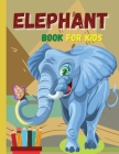 ELEPHANT book for kids: Lovely elephants waiting for you to discover and color them ׀ Suitable book for all children who love animals Cover Image