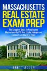 Massachusetts Real Estate Exam Prep: The Complete Guide to Passing the Massachusetts PSI Real Estate Salesperson License Exam the First Time! Cover Image