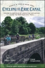 Cycling the Erie Canal, Revised Edition: A Guide to 400 Miles of Adventure and History Along the Erie Canalway Trail (Parks & Trails New York) Cover Image