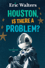 Houston, Is There a Problem?: Teen Astronauts #1 Cover Image