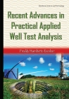 Recent Advances in Practical Applied Well Test Analysis Cover Image