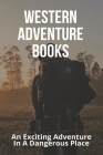 Western Adventure Books: An Exciting Adventure In A Dangerous Place: Mobile Legends Western Adventure Cover Image