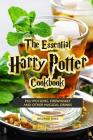 The Essential Harry Potter Cookbook: Polypotions, Firewhiskey And Other Magical Drinks Cover Image