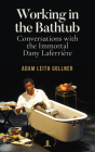 Working in the Bathtub: Conversations with the Immortal Dany Laferrière Cover Image