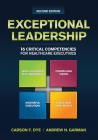 Exceptional Leadership: 16 Critical Competencies for Healthcare Executives, Second Edition Cover Image