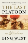 The Last Platoon: A Novel of the Afghanistan War Cover Image