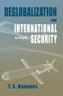 Deglobalization and International Security: (paperback edition) (Rapid Communications in Conflict & Security) Cover Image