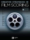Creative Strategies in Film Scoring: Audio and Video Access Included Cover Image