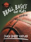 Bball Basics for Kids: A Basketball Handbook Cover Image