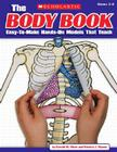 The Body Book: Easy-to-Make Hands-on Models That Teach Cover Image