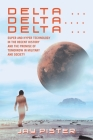 Delta ...Delta.... Delta ...: Super and Hyper Technology in the Recent History and the Promise of Tomorrow in Military and Society Cover Image