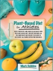 Plant-Based Diet for Athletes: keep Your Body and Muscles in Shape with the Plant-Based Diet. This Diet Provides All the Substances Necessary for Mus Cover Image