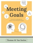 Meeting Goals: Protocols for Leading Effective, Purpose-Driven Discussions in Schools Cover Image