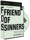 Friend of Sinners Study Guide with DVD: Why Jesus Cares More about Relationship Than Perfection Cover Image