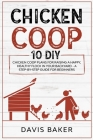 Chicken COOP: 10 DIY Chicken Coop Plans For Raising A Happy, Healthy Flock In Your Backyard - A Step-By-Step Guide For Beginners Cover Image