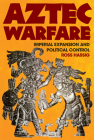 Aztec Warfare, Volume 188: Imperial Expansion and Political Control (Civilization of the American Indian #188) Cover Image