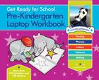 Get Ready for School Pre-Kindergarten Laptop Workbook: Uppercase Letters, Tracing, Beginning Sounds, Writing, Patterns Cover Image