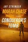 Marah Chase and the Conqueror's Tomb: A Novel Cover Image