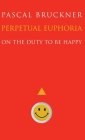 Perpetual Euphoria: On the Duty to Be Happy Cover Image