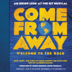 Come From Away: Welcome to the Rock: An Inside Look at the Hit Musical Cover Image