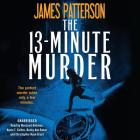 The 13-Minute Murder: A Thriller Cover Image