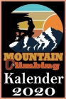 Mountain Climbing Kalender 2020: Kletterkalender I Terminplaner I Din A 5 Format I 108 Seiten platz für Notizen Cover Image