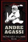 Andre Agassi Distressed Coloring Book: Artistic Adult Coloring Book Cover Image