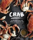 Crab: 50 Recipes with the Fresh Taste of the Sea from the Pacific, Atlantic & Gulf Coasts Cover Image