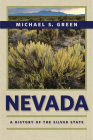 Nevada: A History of the Silver State (Shepperson Series in Nevada History) Cover Image