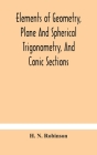 Elements of geometry, plane and spherical trigonometry, and conic sections Cover Image