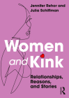 Women and Kink: Relationships, Reasons, and Stories Cover Image