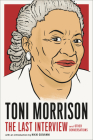Toni Morrison: The Last Interview: and Other Conversations (The Last Interview Series) Cover Image