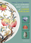 An Illustrated Brief History of Chinese Porcelain: History - Culture - Aesthetics Cover Image