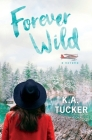 Forever Wild: A Novella Cover Image