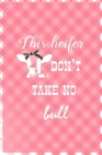 This Heifer Don't Take No Bull: Notebook Journal Composition Blank Lined Diary Notepad 120 Pages Paperback Pink Grid Cow Cover Image