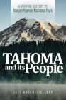Tahoma and Its People: A Natural History of Mount Rainier National Park Cover Image