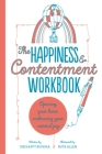 The Happiness & Contentment Workbook: Opening your heart, embracing your natural joy Cover Image