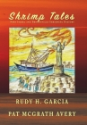 Shrimp Tales: Port Isabel and Brownsville Shrimping History Cover Image