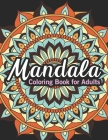 Mandala coloring books for adults: Adult Coloring Book Featuring Beautiful Mandalas Designed, Cute Mandalas for Stress Relief and Relaxation Cover Image