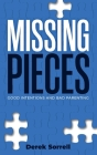 Missing Pieces: Good Intentions and Bad Parenting Cover Image