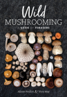 Wild Mushrooming: A Guide for Foragers Cover Image