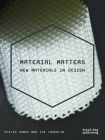 Material Matters: New Materials in Design Cover Image