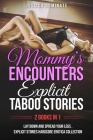 Mommy's Encounters Explicit Taboo Stories (2 Books in 1): Lay Down And Spread Your Legs, Explicit Stories Hardcore Erotica Collection Cover Image