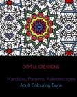 Mandalas, Patterns, Kaleidoscopes: Adult Colouring Book Cover Image