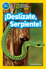 National Geographic Readers: ¡Deslízate, Serpiente! (Pre-reader) (Spanish Edition) Cover Image