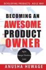 Becoming an Awesome Product Owner: Developing Products in the Agile Way Cover Image