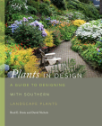 Plants in Design: A Guide to Designing with Southern Landscape Plants (Wormsloe Foundation Nature Book #49) Cover Image