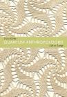 Quantum Anthropologies: Life at Large Cover Image