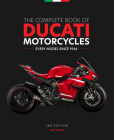 The Complete Book of Ducati Motorcycles, 2nd Edition: Every Model Since 1946 Cover Image