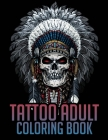 Tattoo Adult Coloring Book: Tattoo Art Coloring Books for Adults Men and Women Cover Image